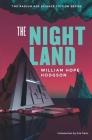 The Night Land (Radium Age Science Fiction #6) Cover Image