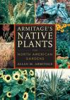 Armitage's Native Plants for North American Gardens Cover Image