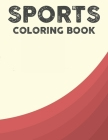 Sports Coloring Book: Illustrations Of Sports For Children To Color, Coloring Pages For Kids With Trace Activities Cover Image