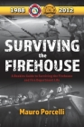 Surviving the Firehouse: A Rookies Guide to