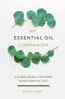 My Essential Oil Companion: A Guided Journal Featuring 50 Key Essential Oils Cover Image