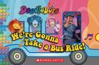 Doodlebops: We're Gonna Take a Bus Ride Cover Image