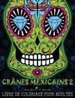 Crânes Mexicains 2: Livre De Coloriage Pour Adultes: Illustrations sur un fond noir: Día de los Muertos Cover Image