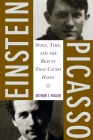 Einstein, Picasso: Space, Time, and the Beauty That Causes Havoc Cover Image