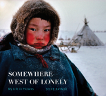 Somewhere West of Lonely: My Life in Pictures Cover Image