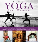 Yoga for Women: Gain Strength and Flexibility, Ease PMS Symptoms, Relieve Stress, Stay Fit Through Pregnancy, Age Gracefully Cover Image