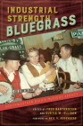 Industrial Strength Bluegrass: Southwestern Ohio's Musical Legacy (Music in American Life) Cover Image