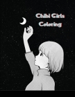 Chibi Girls Coloring: Kawaii Japanese Manga Drawings And Cute Anime Characters Coloring Page For Kids And Adults Cover Image