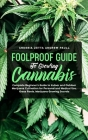 Foolproof Guide to Growing Cannabis: Complete Beginner's Guide to Indoor and Outdoor Marijuana Cultivation for Personal and Medical Use, Grass Roots, Cover Image