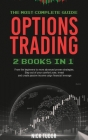 Options Trading: 2 Books in 1 The most complete guide. From the beginners to more advanced proven strategies. Step out your comfort zon Cover Image