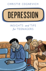Depression: Insights and Tips for Teenagers Cover Image