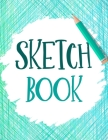 Sketch Book: Large Notebook and Journal for Drawing, Writing, Painting, Doodling or Sketching - 110 Blank Pages for Kids, Teens or Cover Image