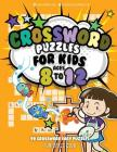 Crossword Puzzles for Kids Ages 8 to 12: 90 Crossword Easy Puzzle Books Cover Image