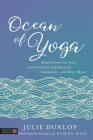 Ocean of Yoga: Meditations on Yoga and Ayurveda for Balance, Awareness, and Well-Being Cover Image