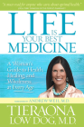 Life Is Your Best Medicine: A Woman's Guide to Health, Healing, and Wholeness at Every Age Cover Image