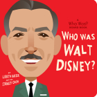 Who Was Walt Disney?: A Who Was? Board Book (Who Was? Board Books) Cover Image