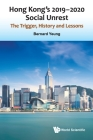 Hong Kong's 2019-2020 Social Unrest: The Trigger, History and Lessons Cover Image