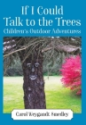 If I Could Talk to the Trees: Children's Outdoor Adventures Cover Image