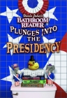 Uncle John's Bathroom Reader Plunges into the Presidency Cover Image