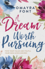 A Dream Worth Pursuing: Find Your Value and Fulfill Your God-Given Desires Cover Image