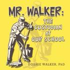 Mr. Walker: The Custodian at Our School Cover Image