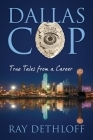 Dallas Cop: True Tales from a Career Cover Image