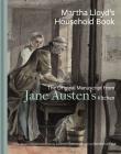 Martha Lloyd's Household Book: The Original Manuscript from Jane Austen's Kitchen Cover Image