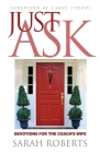 Just Ask: Devotions for The Coach's Wife: Devotions for the Coach's Wife Cover Image
