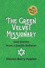 The Green Velvet Missionary: God Stories From a Jewish Believer Cover Image