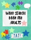 Word Search Book for Adults: Word Search Puzzle Book for Adults - 100 Large Print Word Search Books - Vol 1 Cover Image
