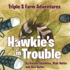 Triple S Farm Adventures: Hawkie's in Trouble Cover Image