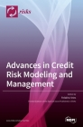 Advances in Credit Risk Modeling and Management Cover Image