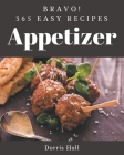 Bravo! 365 Easy Appetizer Recipes: Keep Calm and Try Easy Appetizer Cookbook Cover Image