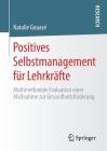 Positives Selbstmanagement Für Lehrkräfte: Multimethodale Evaluation Einer Maßnahme Zur Gesundheitsförderung Cover Image