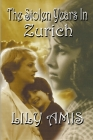 The Stolen Years In Zurich Cover Image