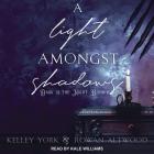 A Light Amongst Shadows Lib/E Cover Image