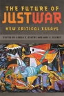 The Future of Just War: New Critical Essays (Studies in Security and International Affairs #12) Cover Image