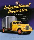 International Harvester Trucks: The Complete History Cover Image