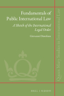Fundamentals of Public International Law: A Sketch of the International Legal Order (Queen Mary Studies in International Law #38) Cover Image