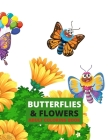 Butterflies and Flowers Adult Coloring Book: An Adult Coloring Book Featuring Beautiful Butterflies, Relaxing Floral Designs and Magical Swirls Cover Image