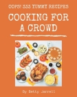 Oops! 333 Yummy Cooking for a Crowd Recipes: Everything You Need in One Yummy Cooking for a Crowd Cookbook! Cover Image