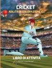 Cricket Abilità di colorazione e di forbici Libro di attività: Un divertente libro di lavoro da colorare, tagliare e incollare per i bambini - Belliss Cover Image