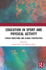 Education in Sport and Physical Activity: Future Directions and Global Perspectives Cover Image