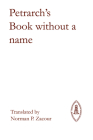 Petrarch's Book Without a Name (Mediaeval Sources in Translation #11) Cover Image