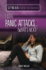 I Get Panic Attacks...What's Next? Cover Image
