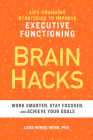 Brain Hacks: Life-Changing Strategies to Improve Executive Functioning Cover Image