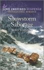 Snowstorm Sabotage: An Uplifting Romantic Suspense Cover Image
