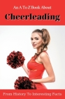 An A To Z Book About Cheerleading: From History To Interesting Facts: Cheerleading Book Cover Image