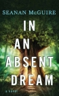In an Absent Dream: Wayward Children Cover Image