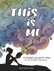 This Is Me: One Year Journal For Girls and Teens With Writing Prompts For Self Exploration, Imaginative Thinking, and Creative Wri Cover Image
